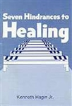 Seven Hindrances To Healing by Hagin: 9780892767052