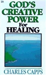Gods Creative Power For Healing by Charles Capps: 9780982032008
