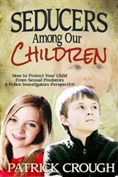 Seducers Among Our Children by Patrick Crough: 9780984636655