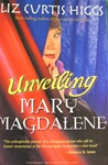 Unveiling Mary Magdalene - Liz Curtis Higgs: 9781400070213