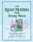 Right Prayers for Every Need by Dallman & Petersen: 9781412745451
