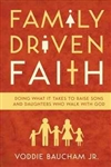 Family Driven Faith by Voddie Baucham Jr: 9781433528125