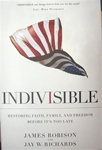 Indivisible: Restoring Faith, Family, and Freedom Before It's Too Late, James Robison: 9781455503124