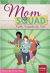 Momsquad: Faith. Friendship. Fun.: 9781470726973