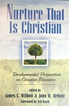 Nurture That Is Christian: Developmental Perspectives on Christian Education - James C. Wilhoit: 9781564762689