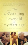 The Best Thing I Ever Did for My Marriage: 50 Real-Life Stories: 9781590521991