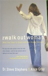The Walk Out Woman When Your Heart is Empty and Your Dreams Are Lost: 9781590522677