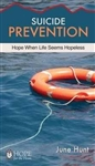 Suicide Prevention by June Hunt: 9781596366800