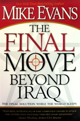 The Final Move Beyond Iraq - The Final Solution While The World Sleeps, Mike Evans: 9781599791883