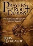 Prayers That Rout Demons by Eckhardt: 9781599792460