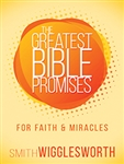 Greatest Bible Promises For Faith And Miracles: 9781629118680