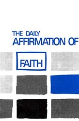 The Daily Affirmation of Faith