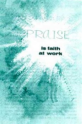 Praise Is Faith At Work