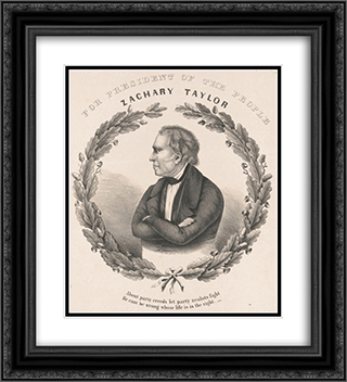 For president of the people, Zachary Taylor 20x22 Black or Gold Ornate Framed and Double Matted Art Print by LOC-00862u