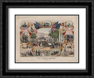 The Fifteenth Amendment. Celebrated May 19th, 1870 24x20 Black or Gold Ornate Framed and Double Matted Art Print by LOC-01767u