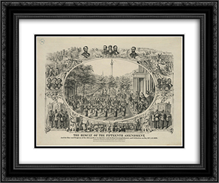 The result of the Fifteenth Amendment, and the rise and progress of the African race in America and its final accomplishment, and celebration on May 19th, A.D., 1870 24x20 Black or Gold Ornate Framed and Double Matted Art Print by LOC-02178u