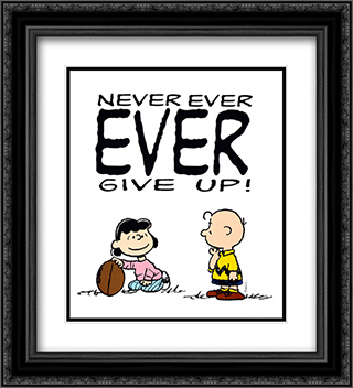 Never Ever Ever Give Up! 2x Matted 20x24 Black Ornate Framed Art Print by Peanuts