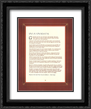 Desiderata 2x Matted 16x20 Black or Gold Ornate Framed Art Print