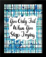 Never Stop Trying: Framed Art Print by Frazer, Amy