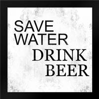 Save Water Drink Beer: Framed Art Print by Alvarez, Cynthia