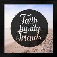 Faith Family Friends: Framed Art Print by Alvarez, Cynthia