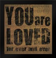 You Are Loved: Framed Art Print by DiPaolo, Dan