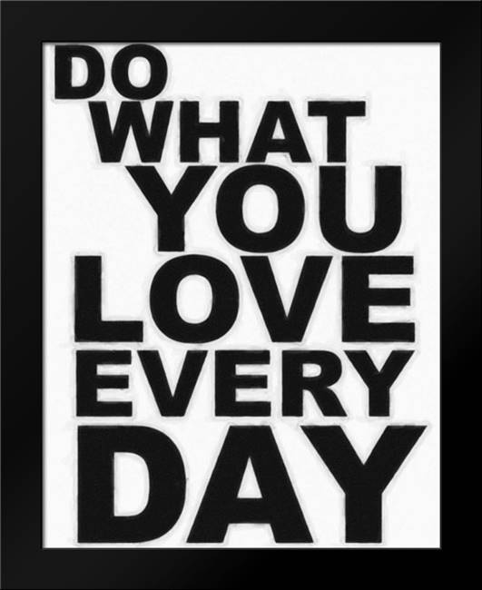 DO WHAT YOU LOVE: Framed Art Print by Greene, Taylor