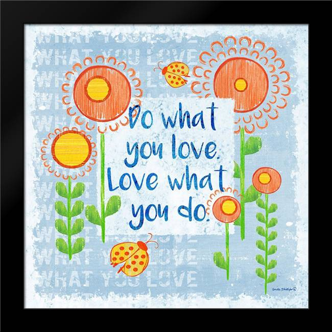 Do What You Love: Framed Art Print by Phillips, Anita