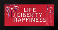 Life Liberty Happiness: Framed Art Print by Woods, Linda