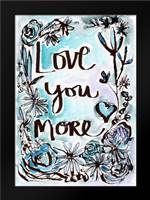 Love You More: Framed Art Print by Woods, Linda
