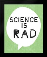Science is Rad: Framed Art Print by Woods, Linda