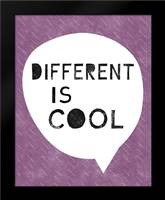 Different is Cool: Framed Art Print by Woods, Linda