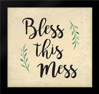 Bless This Mess: Framed Art Print by ND Art and Design