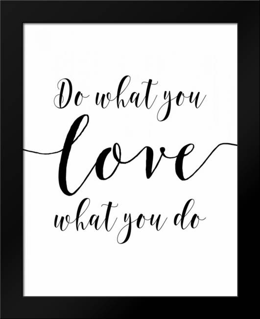 Do What You Love: Framed Art Print by Moss, Tara