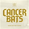 "Cancer Bats ""Dead Set On Living"" LP"