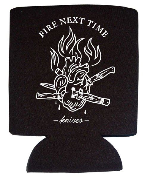 Fire Next Time - KNIVES Koozie