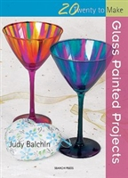 Twenty to Make - Glass Painted Projects - Judy Balchin