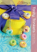 Twenty to Make - Tasty Trinkets Polymer Clay Food Jewelry - Charlotte Stowell