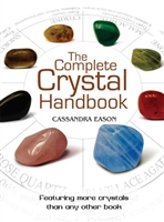 The Complete Crystal Handbook: Your Guide to More than 500 Crystals Paperback – September 7, 2010 by Cassandra Eason