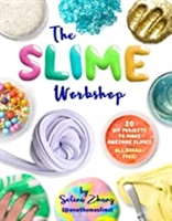 The Slime Workshop: 20 DIY Projects to Make Awesome Slimes―All Borax Free! Paperback – November 7, 2017