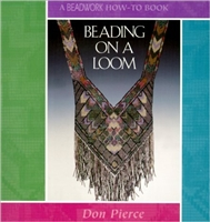 Beading on a Loom - A Beadwork How-To Book - Don Pierce