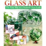 Glass Art - The Easy Way to a Stained Glass Look