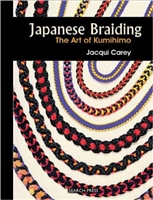 Japanese Braiding, The Art of Kumihimo - Jacqui Carey