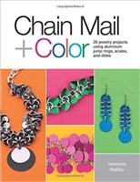 Chain Mail + Color, 20 jewelry projects using aluminum, jump rings, scales and disks - Vanessa Walilko