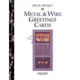 Metal & Wire Greetings Cards - Julie Hickey