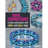 New Connections in Chain Mail Jewelry with Rubber and Glass Rings Paperback - Kat Wisniewski