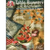 Table Runners of the Month - All-Seasons Quilts & More - Judith Lester, Betsy Chutchian and Betty Edgell