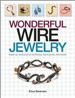 Wonderful Wire Jewelry: Make 30+ Bracelets, Earrings, Necklaces, and More - Erics Swanson