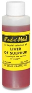Maid-O'-Metal Liver of Sulphur