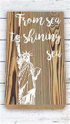 """From Sea to Shining Sea"" Wood Plank Size: 5 1/2"" t x 10"" w x 3/4"" d"